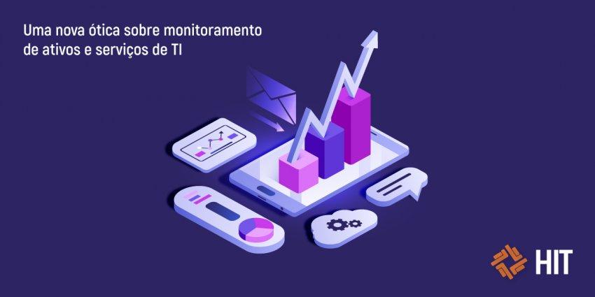 HIT Plataforma - Uma nova ótica sobre monitoramento de ativos e serviços de TI